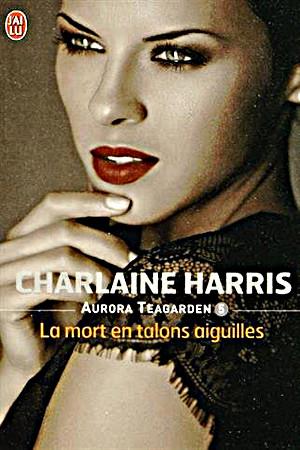 Aurora Teagarden - 5 : La mort en talons aiguilles - Charlaine Harris At_5__10