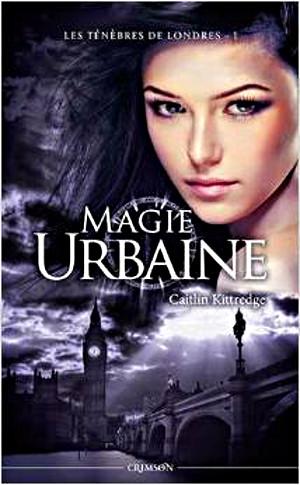 Les ténèbres de Londres - 1 : Magie urbaine - Caitlin Kittredge Lt2l_110