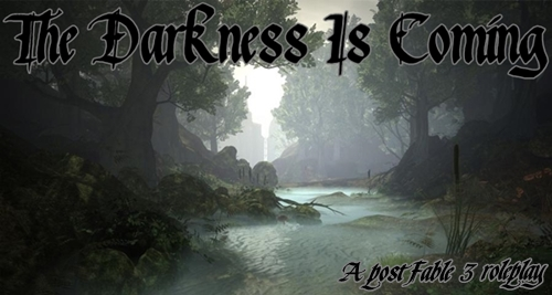 The Darkness Is Coming // A post Fable 3 RP Darkne10
