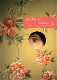 [Bennett, Alan] So shocking! So_sho10
