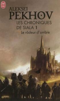 [Pekhov, Aleksei] Les chroniques de Siala - Tome 1: Le rôdeur d'ombre Chroni10