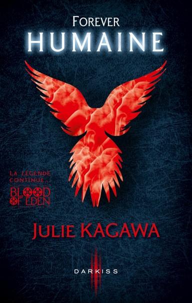 BLOOD EDEN (Tome 03) FOREVER HUMAINE de Julie Kagawa 97822810