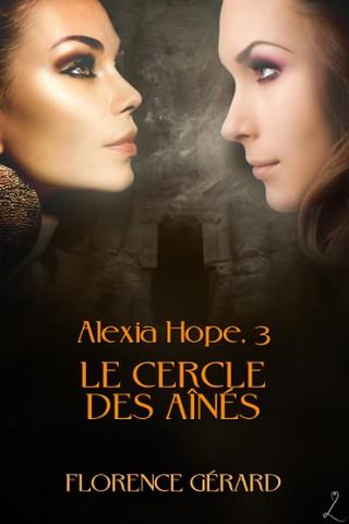 ALEXIA HOPE (Tome 03) LE CERCLE DES AINES de Florence Gérard Alexia10