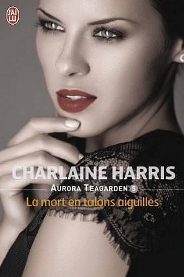 AURORA TEAGARDEN (Tome 5) LA MORT EN TALONS AIGUILLES de Charlaine Harris Aurora10