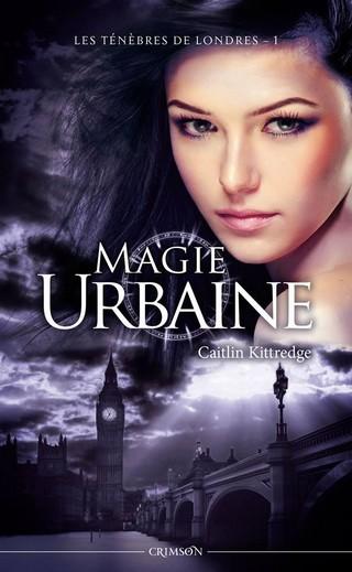 LES TENEBRES DE LONDRES (Tome 1) MAGIE URBAINE de Caitlin Kittredge Cvt_le12