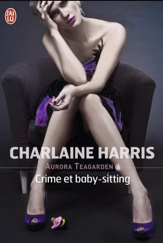 AURORA TEAGARDEN (Tome 6) CRIME ET BABY SITTING de Charlaine Harris Sans_t10