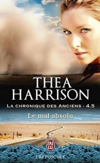 LA CHRONIQUE DES ANCIENS (Tome 04,5) LE MAL ABSOLU de Thea Harrison Sans_t12
