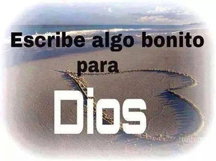 Escribe algo bonito para Dios 10541910