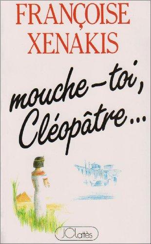 [Xenakis, Françoise] Mouche-toi Cléopâtre ...  Mouche10