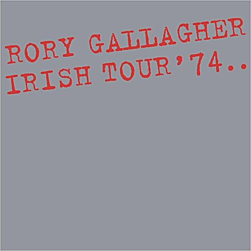 Rory Gallagher Irish Tour '74: 40th Anniversary Expanded Edi 14139910