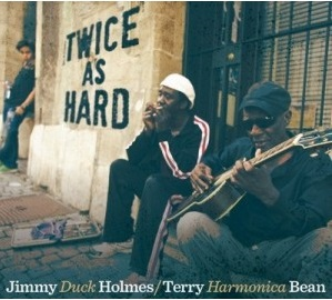 """Jimmy """"Duck"""" Holmes and Terry """"Harmonica"""" Bean Twice as Hard 509-6710"""