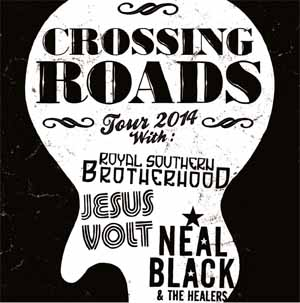 CROSSING ROADS TOUR (JESUS VOLT +NEAL BLACK + ROYAL SOUTHERN Crossi10