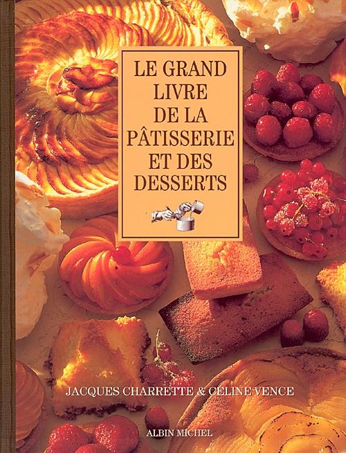 [Charrette, Jacques / Vence, Céline] Le Grand Livre De La Pâtisserie Et Des Desserts 97822210