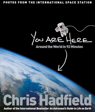 [Livre] You Are Here : Around the World in 92 Minutes - Chris Hadfield Youare12