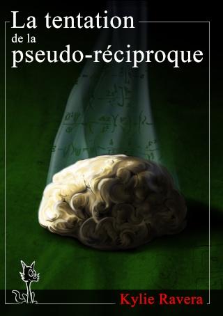 La tentation de la pseudo-réciproque - T1 [Auto-publication] Couver12