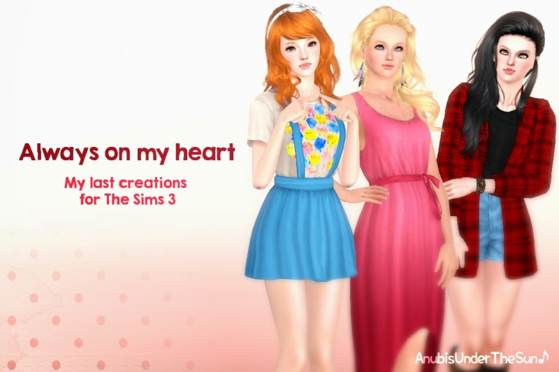 Always on my heart - final creation for TS3 by Anubis Under the Sun Always11