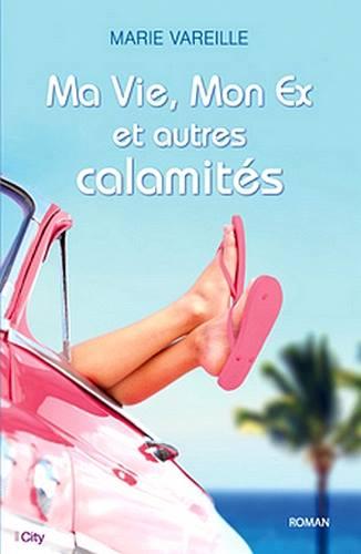 VAREILLE Marie - Ma vie, Mon ex et autres calamités 10396310