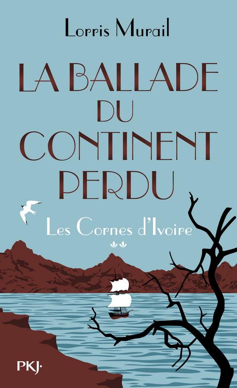 MURAIL Lorris - Les cornes d'ivoire - Tome 2 : La ballade du continent perdu 97822610