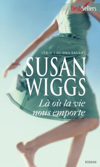 WIGGS Susan - Là où la vie nous emporte 97822815
