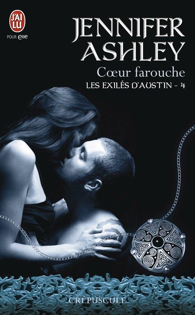 ASHLEY Jennifer - LES EXILES D'AUSTIN - Tome 4 : Coeur farouche 614o6t10