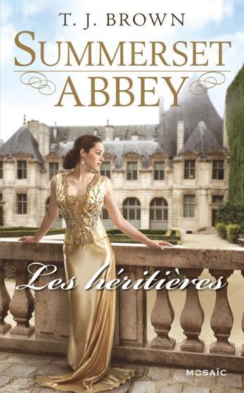 BROWN T.j. - SUMMERSET ABBEY - Tome 1 :  Les héritières Abbey10