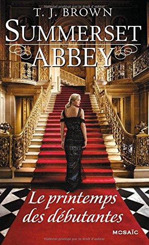 BROWN T.j. - SUMMERSET ABBEY - Tome 2 : Le printemps des débutantes Abbey11