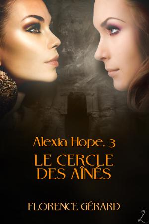 GERARD Florence - Alexia Hope - Tome 3 : Le Cercle des aînés Aht3_p10