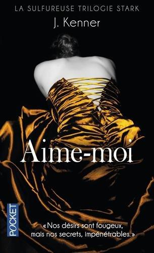 KENNER Julie - LA TRILOGIE STARCK - Tome 3 : Aime-Moi Aime10