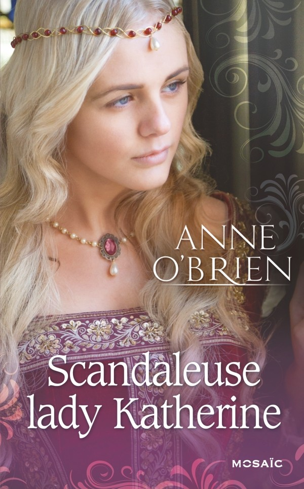 O'BRIEN Anne - Scandaleuse lady Katherine Anne11