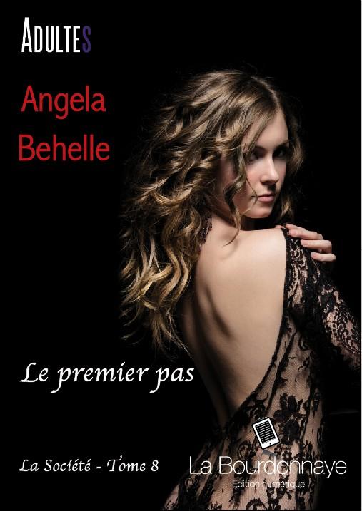 BEHELLE Angela - LA SOCIETE - Tome 8 : Le premier pas Attach10