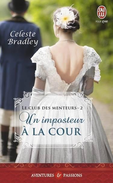 BRADLEY Céleste - LE CLUB DES MENTEURS - Tome 2 - Un Imposteur à la Cour Bradle10