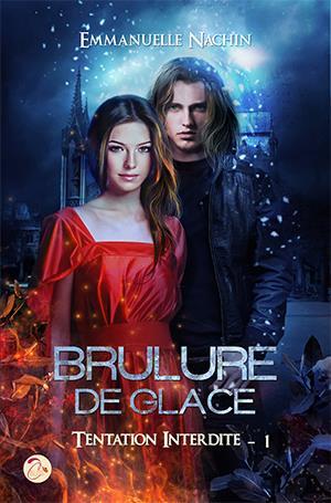 NACHIN Emmanuelle - BRULURE DE GLACE - Tome 1 : Tentation Interdite  Brulur10