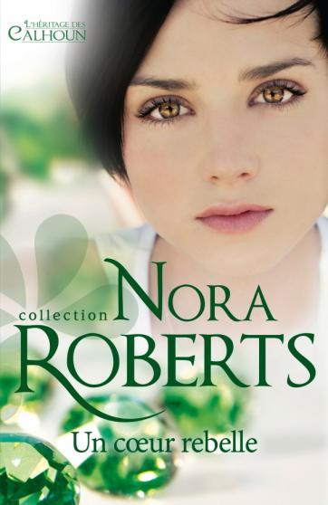 NORA Roberts - L'HERITAGE DES CALHOUN - Tome 1 : Un coeur rebelle Coeur_10