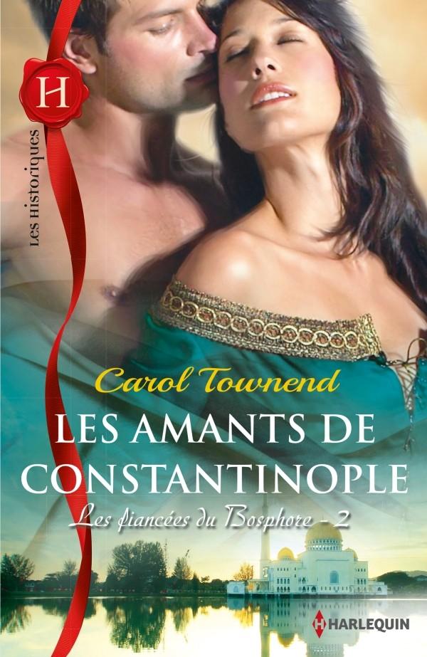 TOWNEND Carol - LES FIANCEES DU BOSPHORE - Tome 2 : Les amants de Constantinople Const10