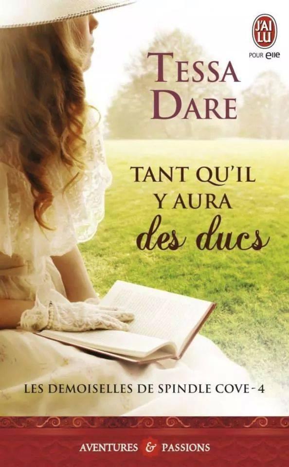 DARE Tessa - LES DEMOISELLES DE SPINDLE COVE - Tome 4 : Tant qu'il y aura des ducs Dare10