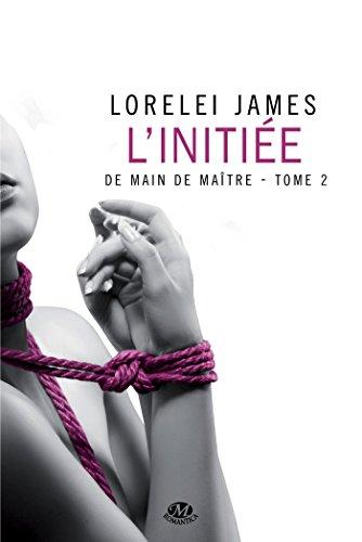 JAMES Lorelei - DE MAIN DE MAÎTRE - Tome 2 :  l'Initiée De-mai11