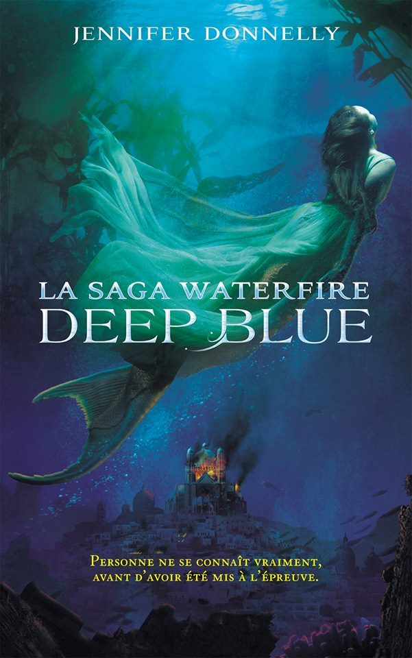 DONNELLY Jennifer - LA SAGA WATERFIRE - Tome 1 : Deep Blue  Deep10