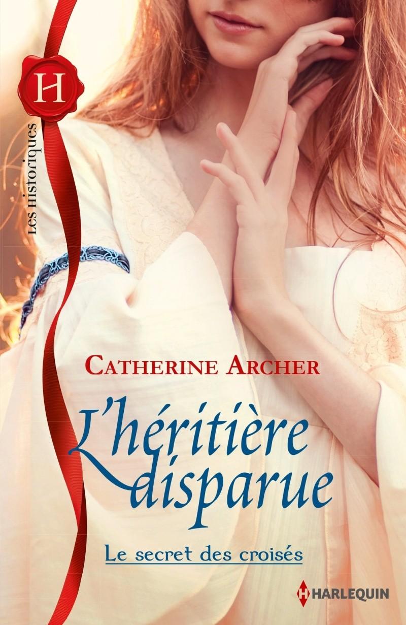 ARCHER Catherine - LE SECRET DES CROISES - Tome 3 : L'héritière disparue Dispar11