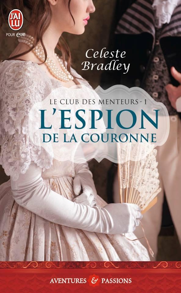 BRADLEY Céleste - LE CLUB DES MENTEURS - Tome 1 - L'Espion de la Couronne Espion10