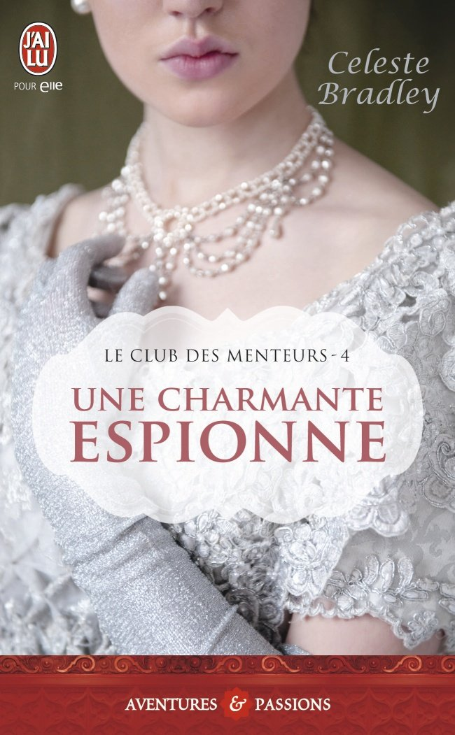 BRADLEY Céleste - LE CLUB DES MENTEURS - Tome 4 - Une Charmante Espionne Espion11