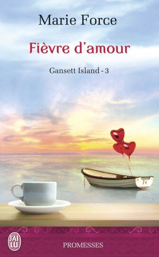 FORCE Marie - GANSETT ISLAND - Tome 3 : Fièvre d'amour Force10