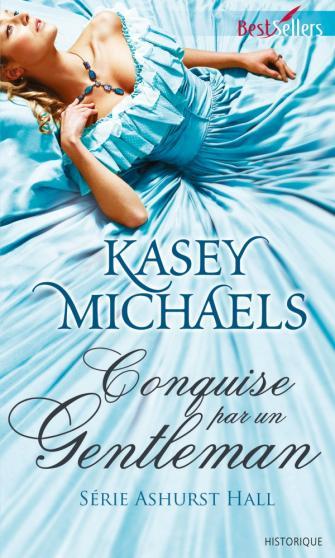 MICHAELS Kasey - ASHURST HALL - Tome 3 : Conquise par un gentleman Gent10