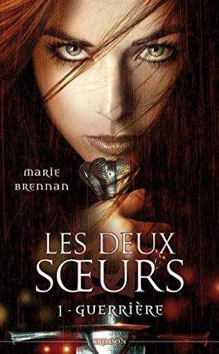 BRENNAN Marie - LES DEUX SOEURS - Tome 1 : Guerrière  Guerri10