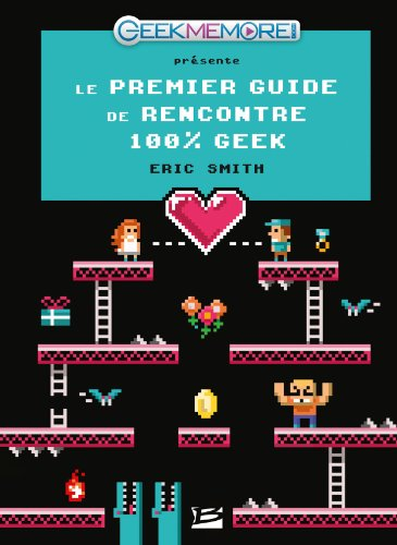 SMITH Eric - Guide de rencontres des geeks  Guide-10