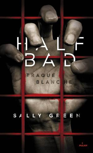 GREEN Sally - HALF BAD - Tome 1 : Traque blanche Half-l10