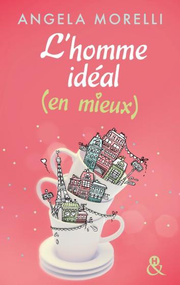 MORELLI Angéla - Les Parisiennes - Tome 1: L'homme idéal (en mieux) Ideal10