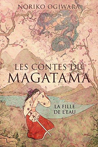OGIWARA Noriko - LES CONTES DU MAGATAMA - Tome 1 : La fille de l'eau  Jeune10