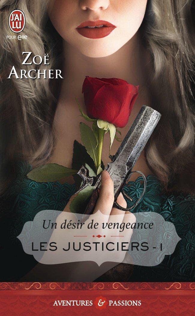 ARCHER Zoé - LES JUSTICIERS - Tome 1 : Un désir de vengeance  Just10