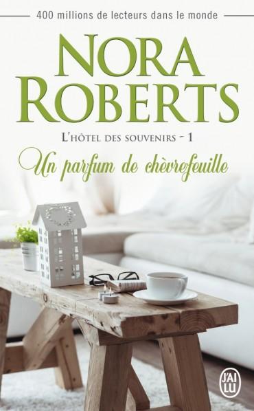 ROBERTS Nora - L'HÔTEL DES SOUVENIRS - Tome 1 : Un parfum de chèvrefeuille L-hote10