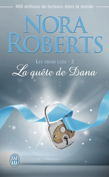 NORA Roberts - LES TROIS CLES - Tome  2 : La quête de Dana  La-que10